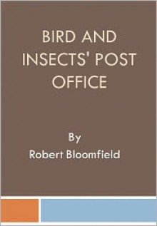 The Bird and Insects' Post Office - Robert Bloomfield