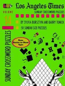 Los Angeles Times Sunday Crossword Puzzles, Volume 14 - Sylvia Bursztyn, Barry Tunick