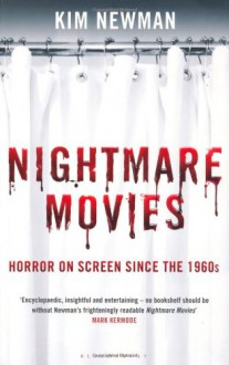 Nightmare Movies: Horror on Screen Since the 1960s - Kim Newman