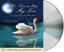 It's Time to Sleep My Love & On the Night You Were Born: The You are Loved Collection - Nancy Tillman, Nancy Tillman, Sally Taylor, Orlagh Cassidy