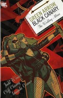 Green Arrow/Black Canary: The Wedding Album - Judd Winick, Cliff Chiang, Amanda Conner, André Coehlo