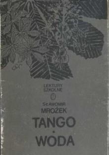 Tango, Woda - Sławomir Mrożek