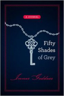 Fifty Shades of Grey: Inner Goddess: A Journal -
