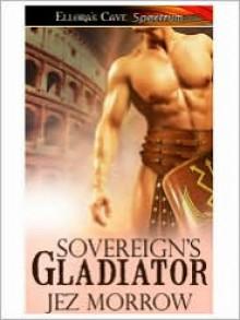 Sovereign's Gladiator - Jez Morrow