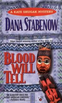 Blood Will Tell - Dana Stabenow