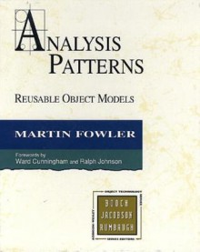 Analysis Patterns: Reusable Object Models - Martin Fowler, Ralph Johnson, Ward Cunningham