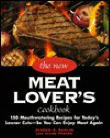 The New Meat Lover's Cookbook - Janeen A. Sarlin, Diane Porter