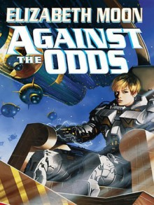 Against the Odds - Elizabeth Moon