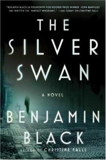 The Silver Swan: A Novel - Benjamin Black