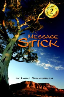 Message Stick - Laine Cunningham