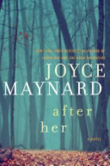 After Her - Joyce Maynard