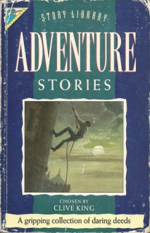 Adventure Stories - Clive King