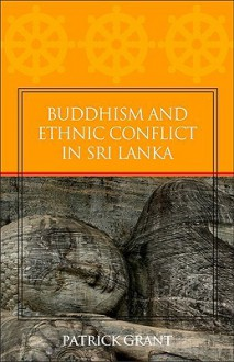 Buddhism and Ethnic Conflict in Sri Lanka - Patrick Grant