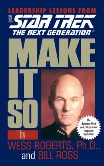 Make It So - Wess Roberts, Bill Ross, Wess Robertson