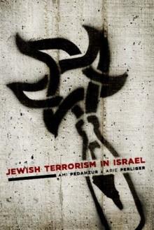 Jewish Terrorism in Israel (Columbia Studies in Terrorism and Irregular Warfare) - Ami Pedahzur, Arie Perliger
