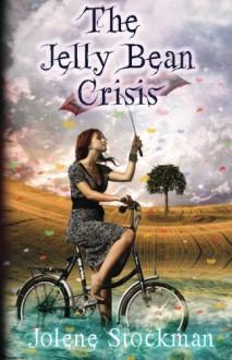 The Jelly Bean Crisis - Jolene Stockman