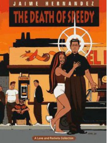 Love and Rockets, Vol. 7: The Death of Speedy - Jaime Hernández, Gilbert Hernández