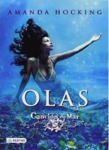 Olas (Canción de mar, #3) - Amanda Hocking
