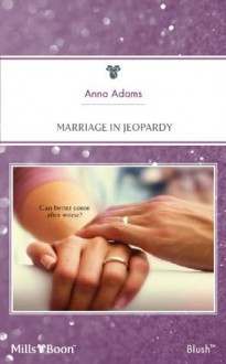 Mills & Boon : Marriage In Jeopardy (Hometown U.S.A.) - Anna Adams