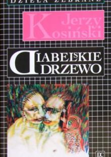 Diabelskie drzewo - Jerzy Kosiński