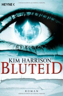 Bluteid - Vanessa Lamatsch,Kim Harrison