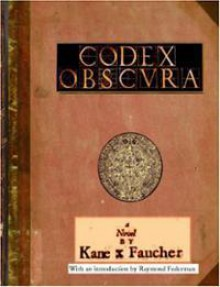 Codex Obscura - Kane X. Faucher
