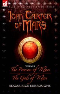 John Carter of Mars, Vol. 1 - Edgar Rice Burroughs