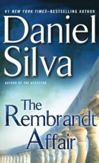 The Rembrandt Affair (Gabriel Allon, #10) - Daniel Silva