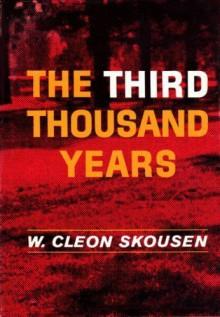 The Third Thousand Years - W. Cleon Skousen