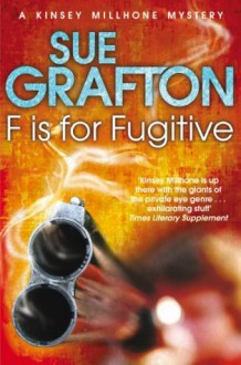 F is for Fugitive (Kinsey Millhone Mystery 6) - Sue Grafton