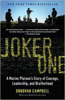 Joker One: A Marine Platoon's Story of Courage, Leadership, and Brotherhood - Donovan Campbell