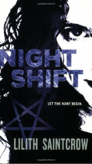 Night Shift - Lilith Saintcrow