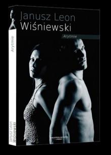 Arytmie - Janusz Leon Wiśniewski