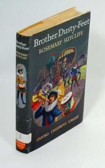 Brother Dusty-Feet - Rosemary Sutcliff