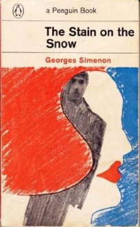 The Stain On The Snow - Georges Simenon