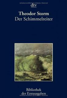 Der Schimmelreiter - Theodor Storm
