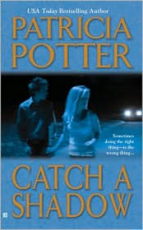 Catch a Shadow - Patricia Potter
