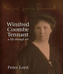 Winifred Coombe Tennant: A Life Through Art - Peter Lord
