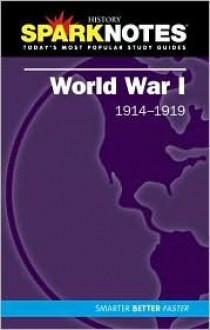 World War I (SparkNotes History Notes) - SparkNotes Editors, SparkNotes Editors