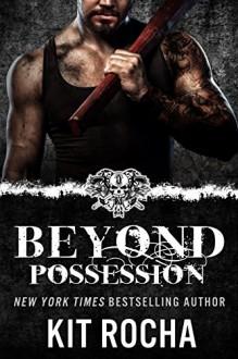 Beyond Possession (Beyond, Novella #5.5) - Kit Rocha