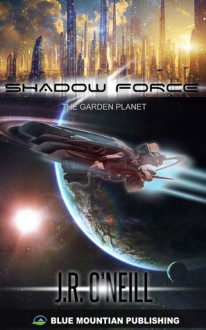 Shadow Force - The Garden Planet - J.R O'Neill