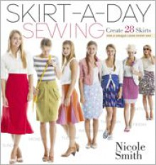 Skirt-A-Day Sewing - Nicole Smith