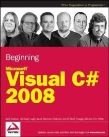 Beginning Microsoft Visual C# 2008 - Karli Watson, Christian Nagel, Jacob Hammer Pedersen, Jon D. Reid
