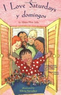 I Love Saturdays y domingos - Alma Flor Ada, Elivia Savadier