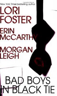 Bad Boys In Black Tie - Erin McCarthy, Lori Foster, Morgan Leigh