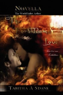 The Forbiddance Love - Tabitha A. Stone