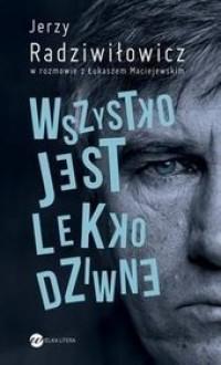 Wszystko jest lekko dziwne - Łukasz Maciejewski, Jerzy Radziwiłowicz