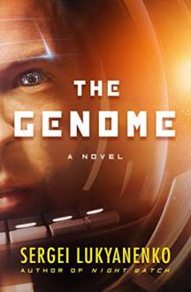 The Genome: A Novel - Sergei Lukyanenko