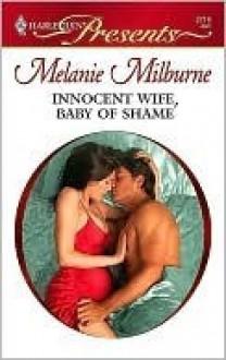 Innocent Wife, Baby of Shame (Harlequin Presents) - Melanie Milburne