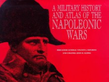A Military History and Atlas of the Napoleonic Wars - Vincent J. Esposito